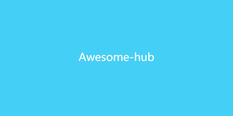 AwesomeHub-收集互联网 Awesome列表
