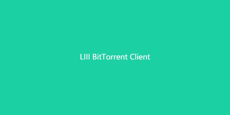 LIIIBitTorrentClient-开源BT下载器